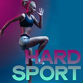Hard Sport (The Right Boost For Your Training) by Various Artists