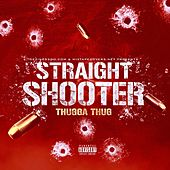 Straight Shooter von DJ Thugga