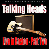 Live in Boston - Part Two (Live) von Talking Heads