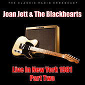 Live In New York 1981 - Part Two (Live) von Joan Jett & The Blackhearts