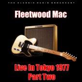 Live In Tokyo 1977 - Part Two (Live) van Fleetwood Mac