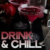 Drink & Chill (Relax Selection For Your Moments) de Various Artists