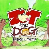Zot the Dog: Episode 1 - The Tip van Ivan