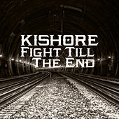 Fight Till The End by Kishore