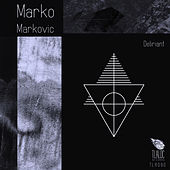Deliriant de Marko Markovic