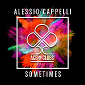 Sometimes by Alessio Cappelli