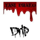 Watch The Drip by Yasi