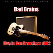 Live In San Francisco 1982 (Live) de Bad Brains
