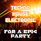 Techno, House, Electronic - For a Epic Party von Various Artists