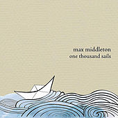One Thousand Sails by Max Middleton