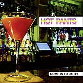 Come In To Party de Hot Pants