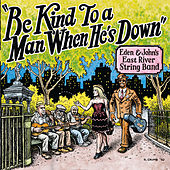 Be Kind To A Man When He's Down von Eden