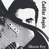 Illinois Boy by Cadillac Angels