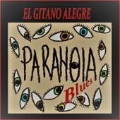 Paranoia Blues de El Gitano Alegre