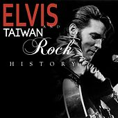 Elvis and Taiwan Rock History (The Best Rock Listened In Taiwan) van Various Artists