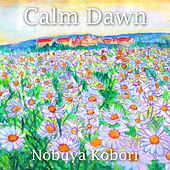 Calm Dawn (Synthesizer Version) by Nobuya  Kobori
