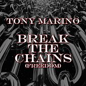Break the Chains (Freedom) de Tony Marino