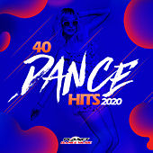 40 Dance Hits 2020 by Various Artists
