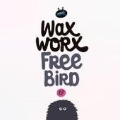 Free Bird EP by Waxworx