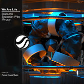 We Are Life de Stadiumx, Sebastian Wibe, Mingue