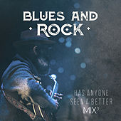 Blues and Rock Has Anyone Seen a Better Mix? de Various Artists