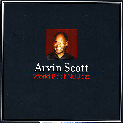 World Beat Nu Jazz by Arvin Scott