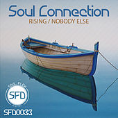 Rising / Nobody Else by Soul Connection