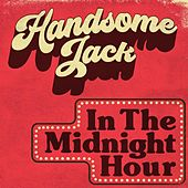 In the Midnight Hour by Handsome Jack