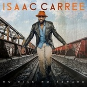 No Risk No Reward by Isaac Carree