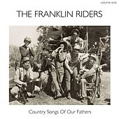 Country Songs of Our Fathers, Volume 1 van Franklin Riders