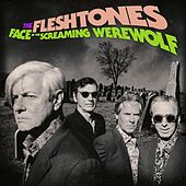 Face of the Screaming Werewolf de The Fleshtones