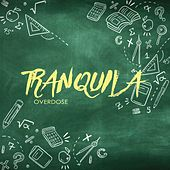 Tranquila by Overdose