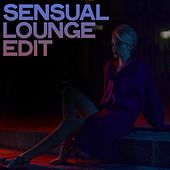 Sensual Lounge Edit (Lounge Music For Your Relax) di Various Artists