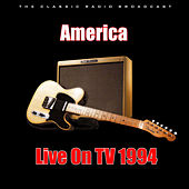 Live On TV 1994 (Live) by America