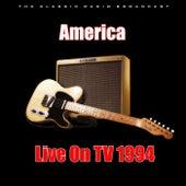 Live On TV 1994 (Live) von America