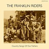 Country Songs of Our Fathers, Volume 2 van Franklin Riders