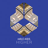 Higher by Melo Kids