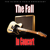 In Concert (Live) van The Fall