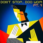 Don't Stop... Doo Wop!, Pt. 4 de Various Artists