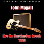 Live On Huntingdon Beach 1980 (Live) de John Mayall