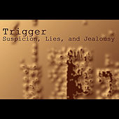 Suspicion Lies & Jealousy by Dave Barckow