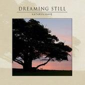 Dreaming Still de Kathryn Kaye