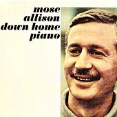 Down Home Piano (Remastered) by Mose Allison