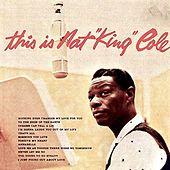 This Is Nat King Cole (Remastered) von Nat King Cole