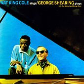 Nat King Cole Sings - George Shearing Plays (Remastered) von Nat King Cole