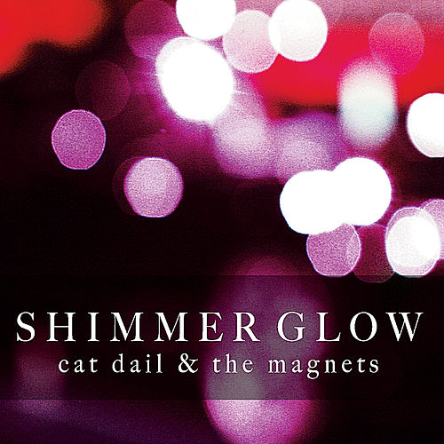 Shimmer Glow by Cat Dail