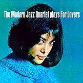 The Modern Jazz Quartet Plays For Lovers (Remastered) by Modern Jazz Quartet