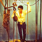 Johnny Kidd And The Pirates (Remastered) by Johnny Kidd