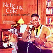 Tell Me All About Yourself (Remastered) von Nat King Cole
