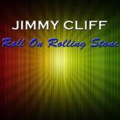 Roll On Rolling Stone de Jimmy Cliff